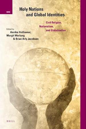 Bog hardback Holy Nations and Global Identities af Annika Hvithamar