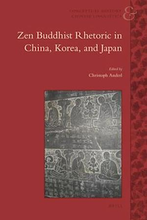 Bog, hardback Zen Buddhist Rhetoric in China, Korea, and Japan af Christoph Anderl