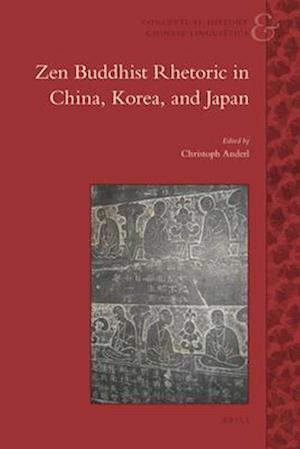Bog, hardback Zen Buddhist Rhetoric in China, Korea, and Japan af Christoph Anderl