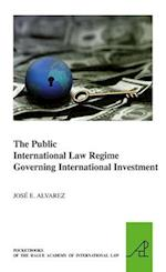 The Public International Law Regime Governing International Investment (Pocket Books of the Hague Academy of International LawLes, nr. 11)