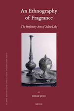 An Ethnography of Fragrance (ISLAMIC HISTORY AND CIVILIZATION)