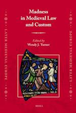 Madness in Medieval Law and Custom (Later Medieval Europe, nr. 6)