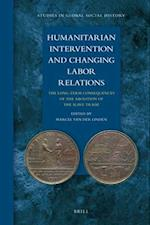 Humanitarian Intervention and Changing Labor Relations (Studies in Global Social History, nr. 7)