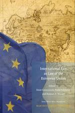 International Law As Law of the European Union (Studies in Eu External Relations)