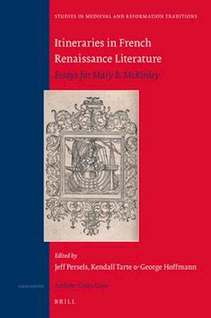 Bog, hardback Itineraries in French Renaissance Literature af George Hoffmann, Jeff Persels, Kendall Tarte