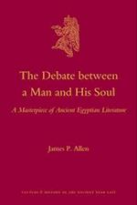 The Debate Between a Man and His Soul (CULTURE AND HISTORY OF THE ANCIENT NEAR EAST)