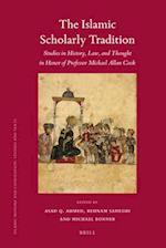 The Islamic Scholarly Tradition (ISLAMIC HISTORY AND CIVILIZATION)
