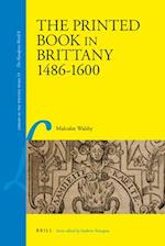 The Printed Book in Brittany, 1484-1600 (Library of the Written Word)