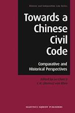 Towards a Chinese Civil Code (Chinese and Comparative Law, nr. 1)