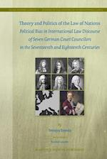 Theory and Politics of the Law of Nations (Legal History Library, nr. 2)