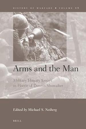 Bog, hardback Arms and the Man af Michael S Neiberg