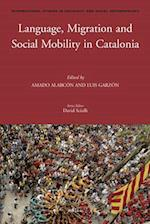 Language, Migration and Social Mobility in Catalonia (International Studies in Sociology and Social Anthropology, nr. 121)