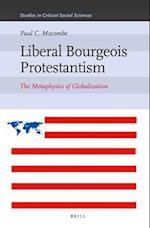 Liberal Bourgeois Protestantism af Paul C. Mocombe