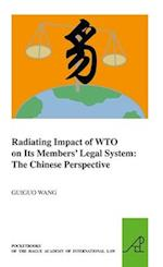 Radiating Impact of Wto on Its Members Legal System (Pocket Books of the Hague Academy of International LawLes, nr. 12)