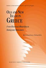 Old and New Islam in Greece (Studies in International Minority and Group Rights, nr. 5)