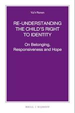 Re-understanding the Child's Right to Identity (NIJHOFF Law Specials)