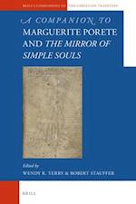 A Companion to Marguerite Porete and the Mirror of Simple Souls (Brill's Companions to the Christian Tradition, nr. 77)
