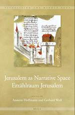 Jerusalem As Narrative Space / Erzahlraum Jerusalem (Visualising the Middle Ages)