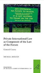 Private International Law as Component of the Law of the Forum (Pocket Books of the Hague Academy of International LawLes, nr. 13)