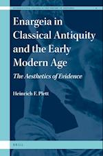 Enargeia in Classical Antiquity and the Early Modern Age af Heinrich F. Plett