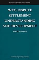 WTO Dispute Settlement Understanding and Development (Nijhoff International Trade Law, nr. 13)