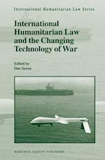International Humanitarian Law and the Changing Technology of War af Dan Saxon