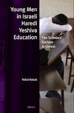 Young Men in Israeli Haredi Yeshiva Educaion (JEWISH IDENTITIES IN A CHANGING WORLD)