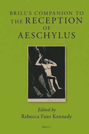 Bog, hardback Brill's Companion to the Reception of Aeschylus af Rebecca Futo Kennedy