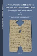 Jews, Christians and Muslims in Medieval and Early Modern Times (Christians and Jews in Muslim Societies)