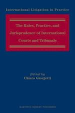 The Rules, Practice, and Jurisprudence of International Courts and Tribunals (International Litigation in Practice, nr. 4)
