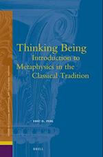 Thinking Being (Studies in Platonism Neoplatonism and the Platonic Traditi, nr. 17)