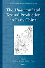The Huainanzi and Textual Production in Early China