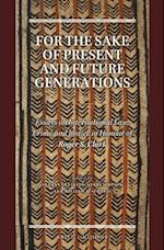 For the Sake of Present and Future Generations