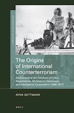The Origins of International Counterterrorism (Mnemosyne Bibliotheca Classica Batava)