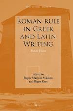 Roman Rule in Greek and Latin Writing af Jesper Majbom Madsen