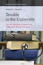 Trouble in the University (STUDIES IN CRITICAL SOCIAL SCIENCES)