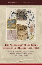 The Archaeology of the Jesuit Missions in Ethiopia 1557-1632 (Jesuit Studies)