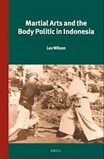 Martial Arts and the Body Politic in Indonesia (Verhandelingen Van Het Koninklijk Instituut Voor Taal Land En Volmenkunde Vol 299 power and Place in Southeast Asia)