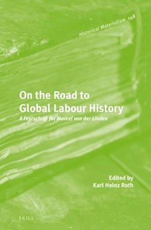 Bog, hardback On the Road to Global Labour History af Karl Heinz Roth