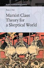 Marxist Class Theory for a Skeptical World (STUDIES IN CRITICAL SOCIAL SCIENCES, nr. 103)