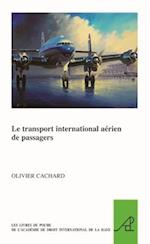 Le Transport International Aerien de Passagers (Pocket Books of the Hague Academy of International LawLes, nr. 27)
