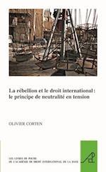 La Rebellion Et Le Droit International (Pocket Books of the Hague Academy of International LawLes, nr. 28)