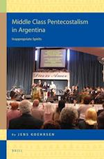 Middle Class Pentecostalism in Argentina (Religion in the Americas, nr. 15)