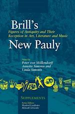 Brill's Figures of Antiquity and Their Reception in Art, Literature and Music (Brill's New Pauly - Supplements)