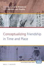 Conceptualizing Friendship in Time and Place (Value Inquiry Book Series Social Philosophy)