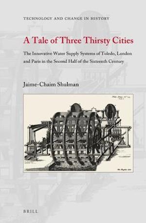 Bog, hardback A Tale of Three Thirsty Cities af Chaim C. Shulman