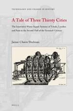 A Tale of Three Thirsty Cities (TECHNOLOGY AND CHANGE IN HISTORY)
