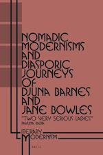Nomadic Modernisms and Diasporic Journeys of Djuna Barnes and Jane Bowles (Literary Modernism, nr. 1)