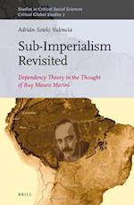 Sub-Imperalism Revisited (Studies in Critical Social Sciences Critical Global Studie, nr. 105)
