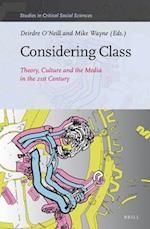Considering Class (STUDIES IN CRITICAL SOCIAL SCIENCES, nr. 113)